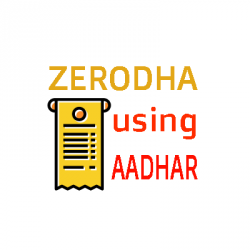 Zerodha Trading Account using aadhar.