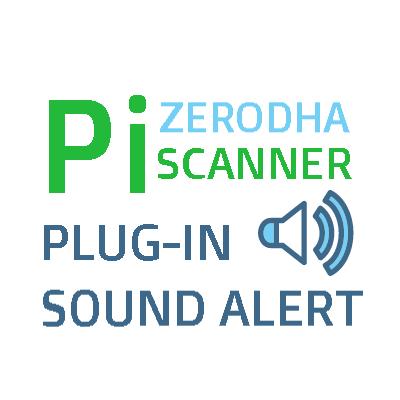 Zerodha Pi Scanner : Sound Alert PLUGIN