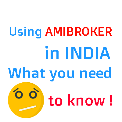 Using Amibroker in India  What You need to know !