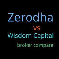 zerodha vs wisdom capital